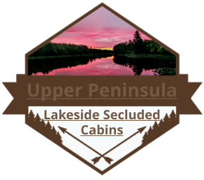 Upper Peninsula Lakeside Secluded Cabins - MI Waterfront Cottages